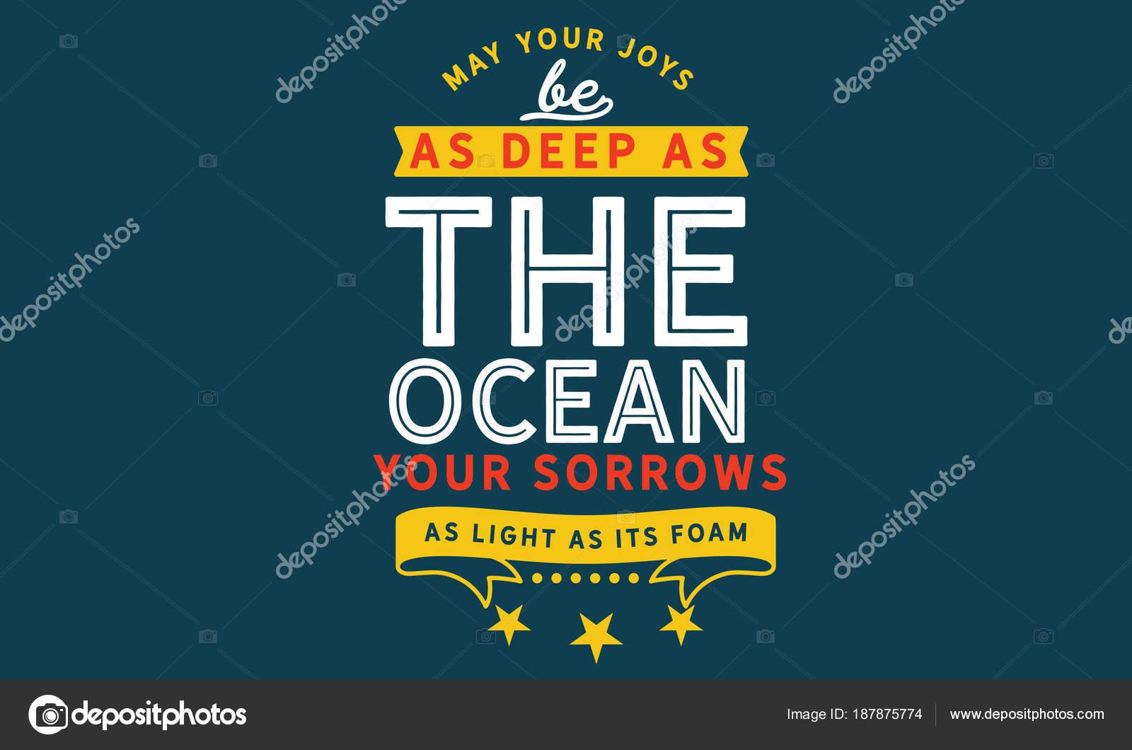 Möglicherweise Ihre Freuden Tief Wie Der Ozean Deine Schmerzen