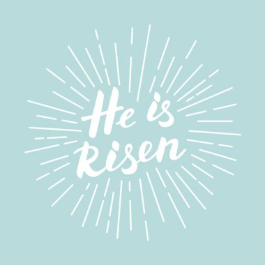 He is risen! Modern white lettering for Easter poster.