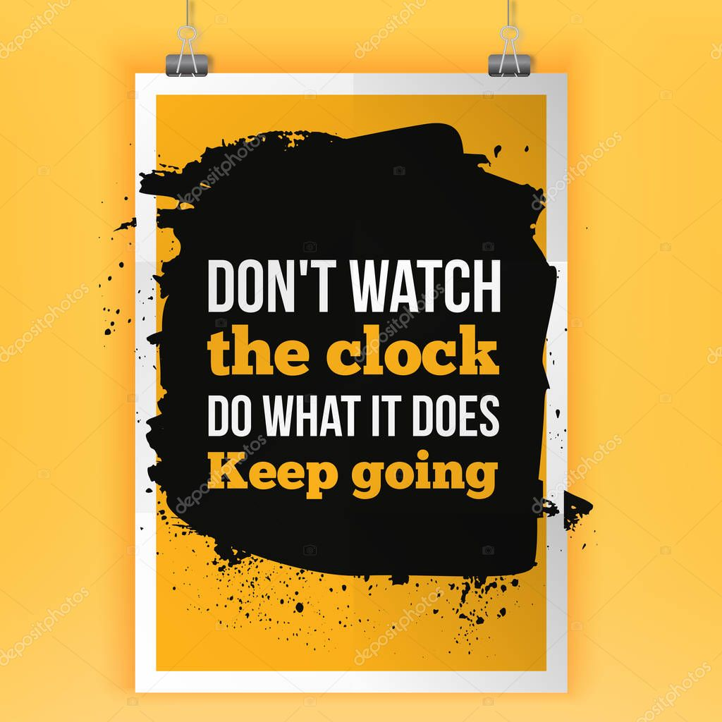 Keep going. Dont watch the clock. Motivation typography poster on dark background. Inspirational vector typography.