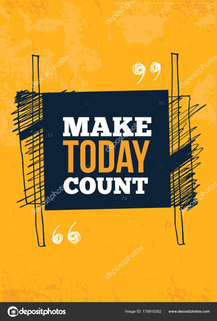Make Today Count. inspirational quote, typography wall art. Vector ...