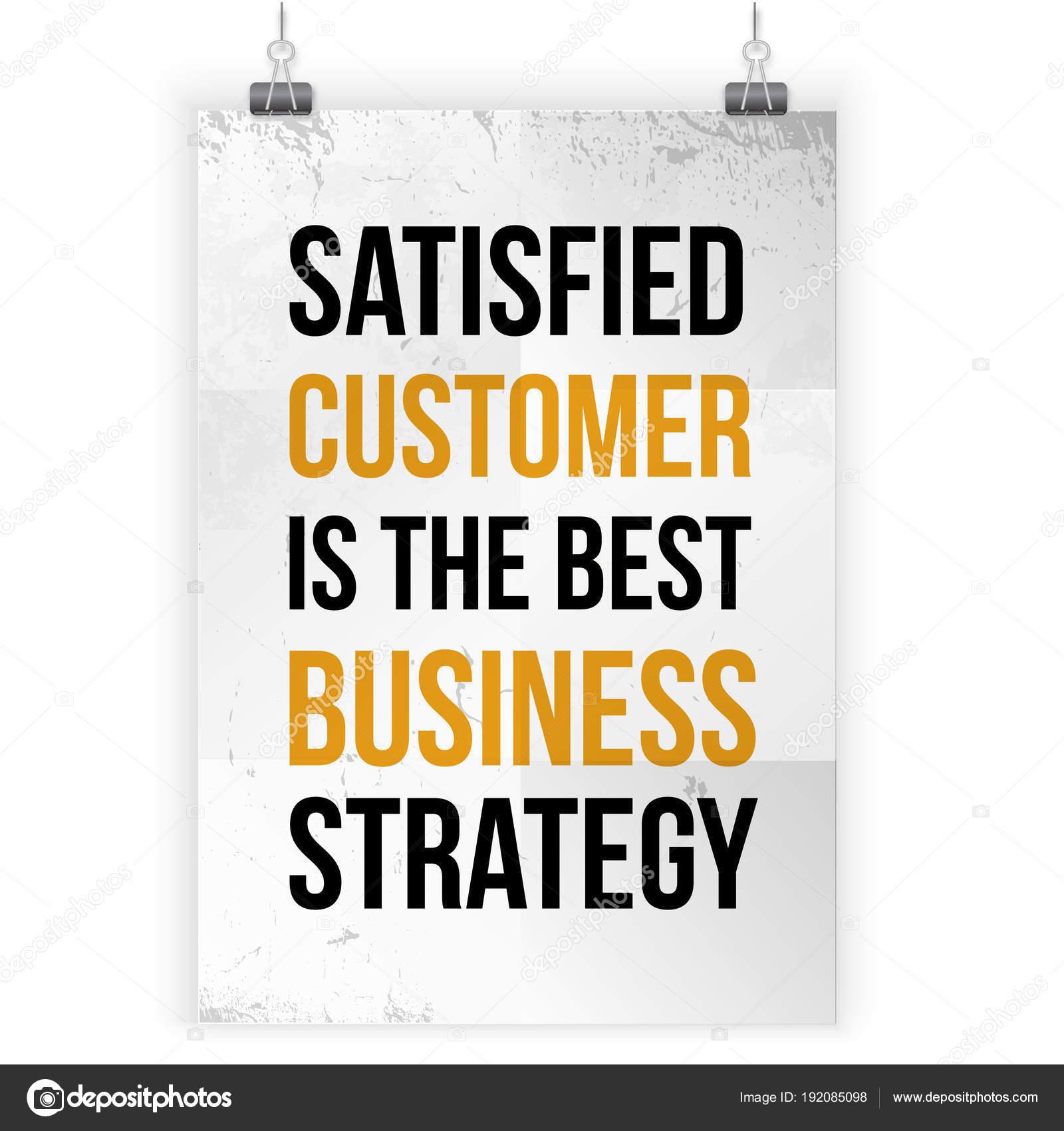 Zufriedene Kunden sind die beste Business-Strategie. Inspirierende ...