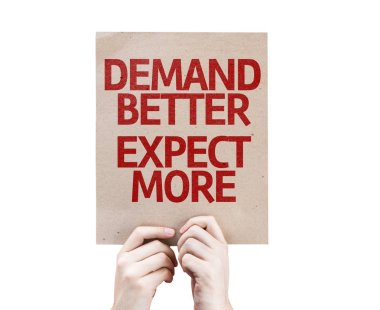 Demand Better Expect More placard isolated on white background