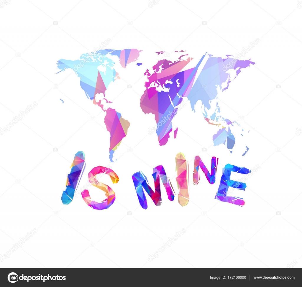 World is mine inscription of triangular letters map silhouette world is mine inscription of triangular letters map silhouette stock vector gumiabroncs Images