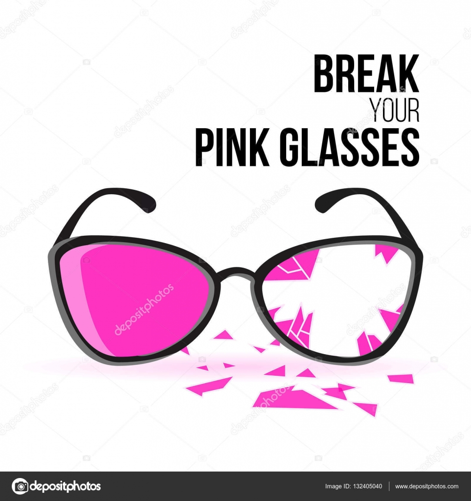 Break Your Pink Glasses. Motivation Quote For Your Design. Famous ...