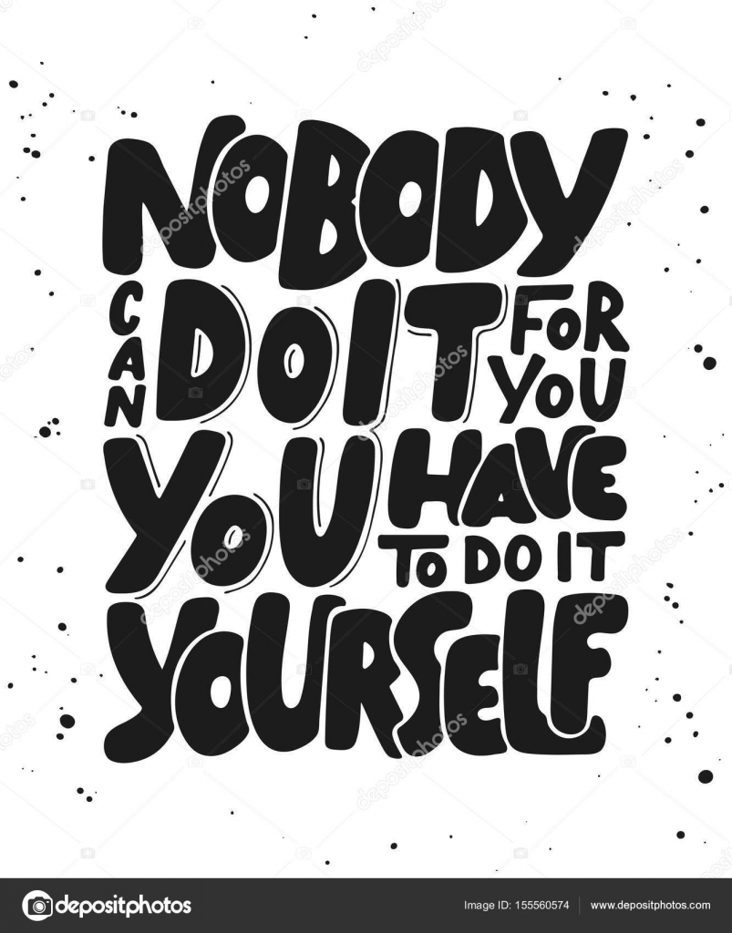 Nobody can do it for you you have to do it yourself stock vector vector card with hand drawn unique typography design element for greeting cards decoration prints and posters nobody can do it for you you have to do it solutioingenieria Gallery