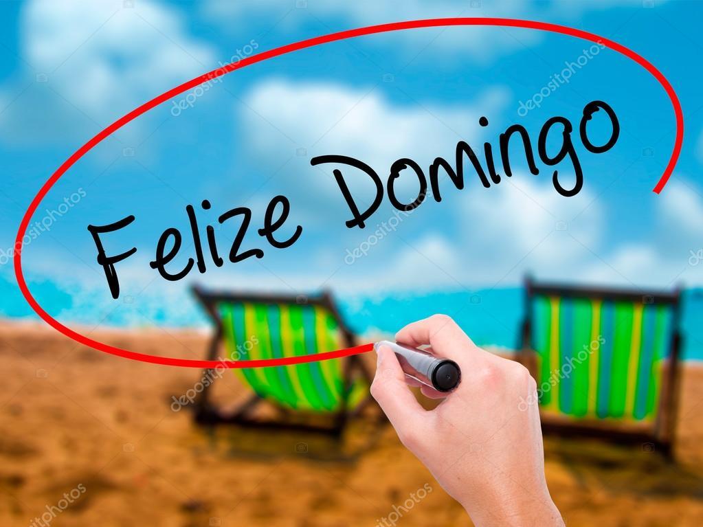 Mano De Hombre Escribir A Felize Domingo Feliz Domingo En Español