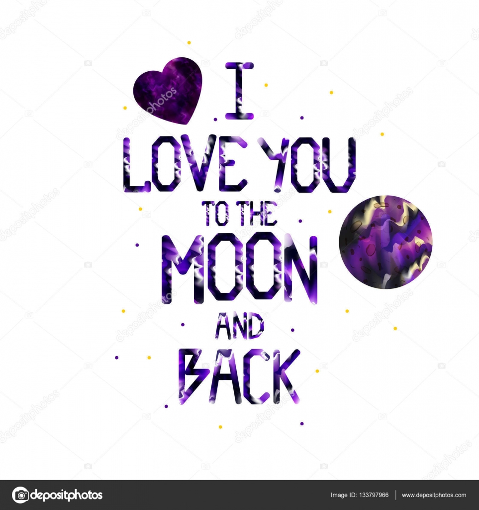 Watercolor Quote I Love You To The Moon And Back Stock Vector