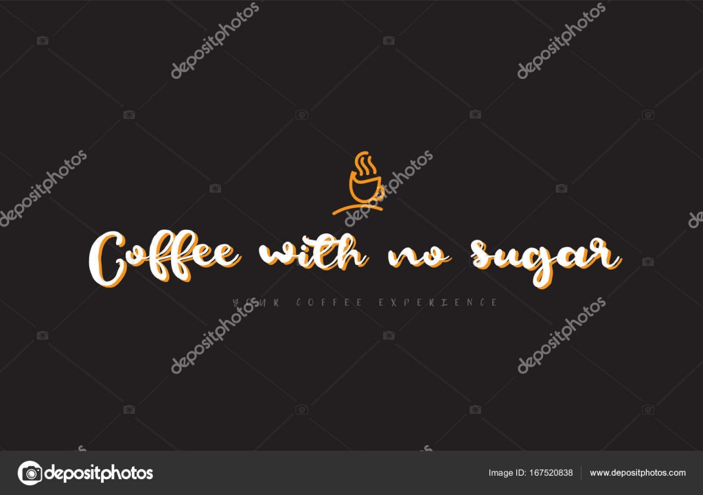 Coffee With No Sugar Word Text Logo With Coffee Cup Symbol Idea