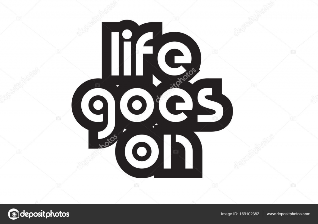 Bold Text Life Goes On Inspiring Quotes Text Typography Design