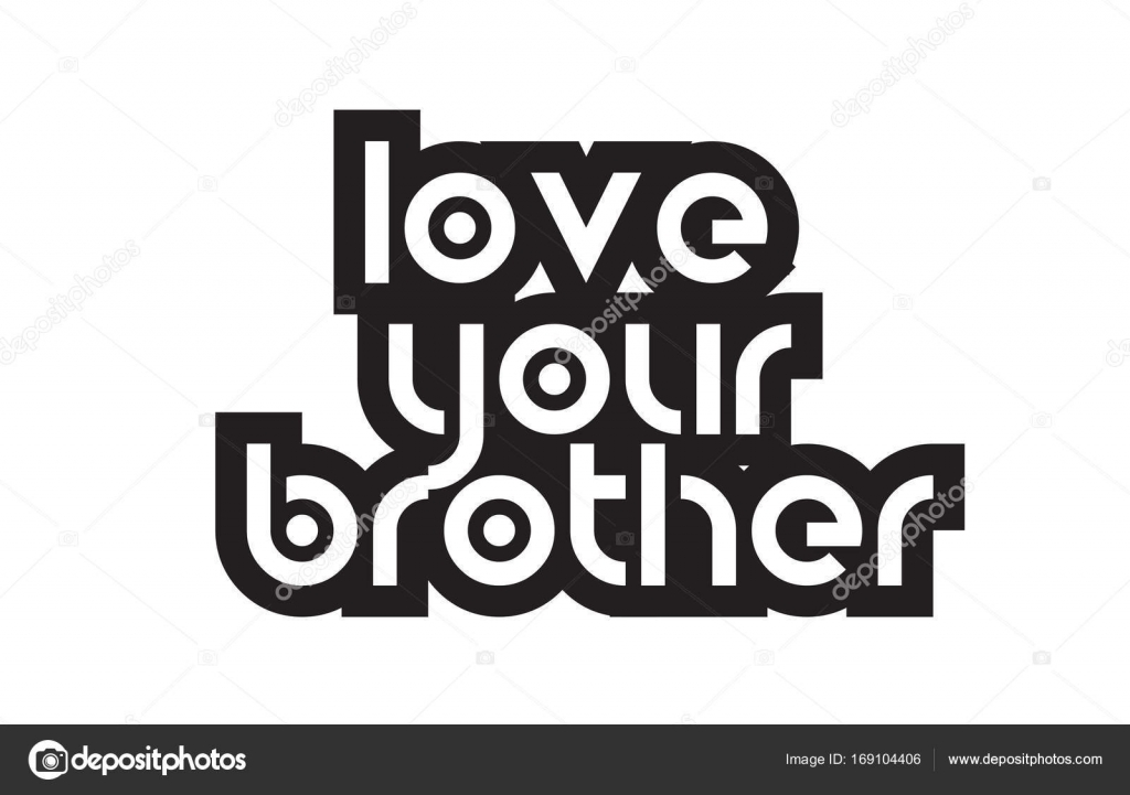 Bold Text Love Your Brother Inspiring Quotes Text Typography Des Impressive Quotes About Loving Your Brother