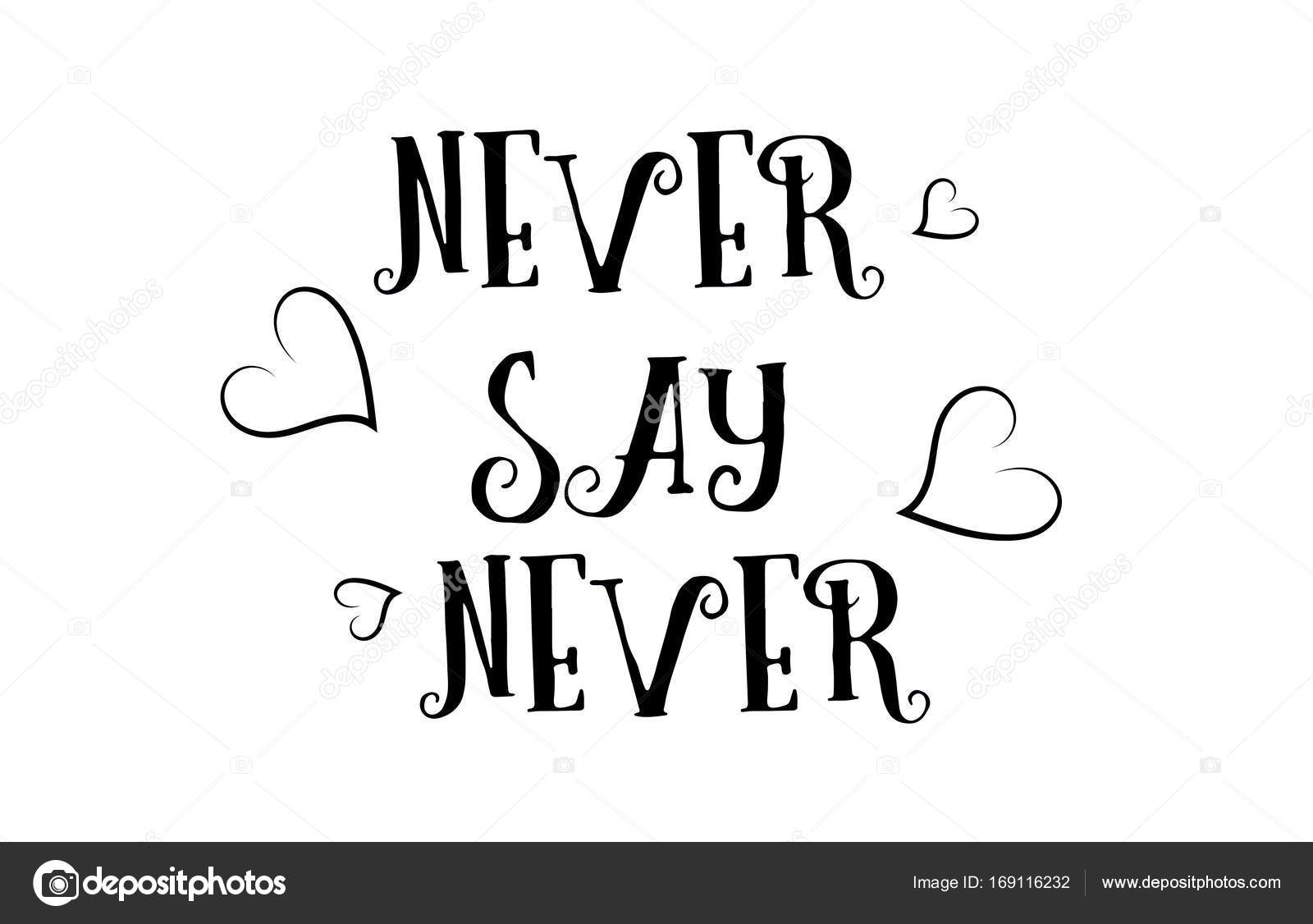 Never Say Never Love Quote Logo Greeting Card Poster Design Stock