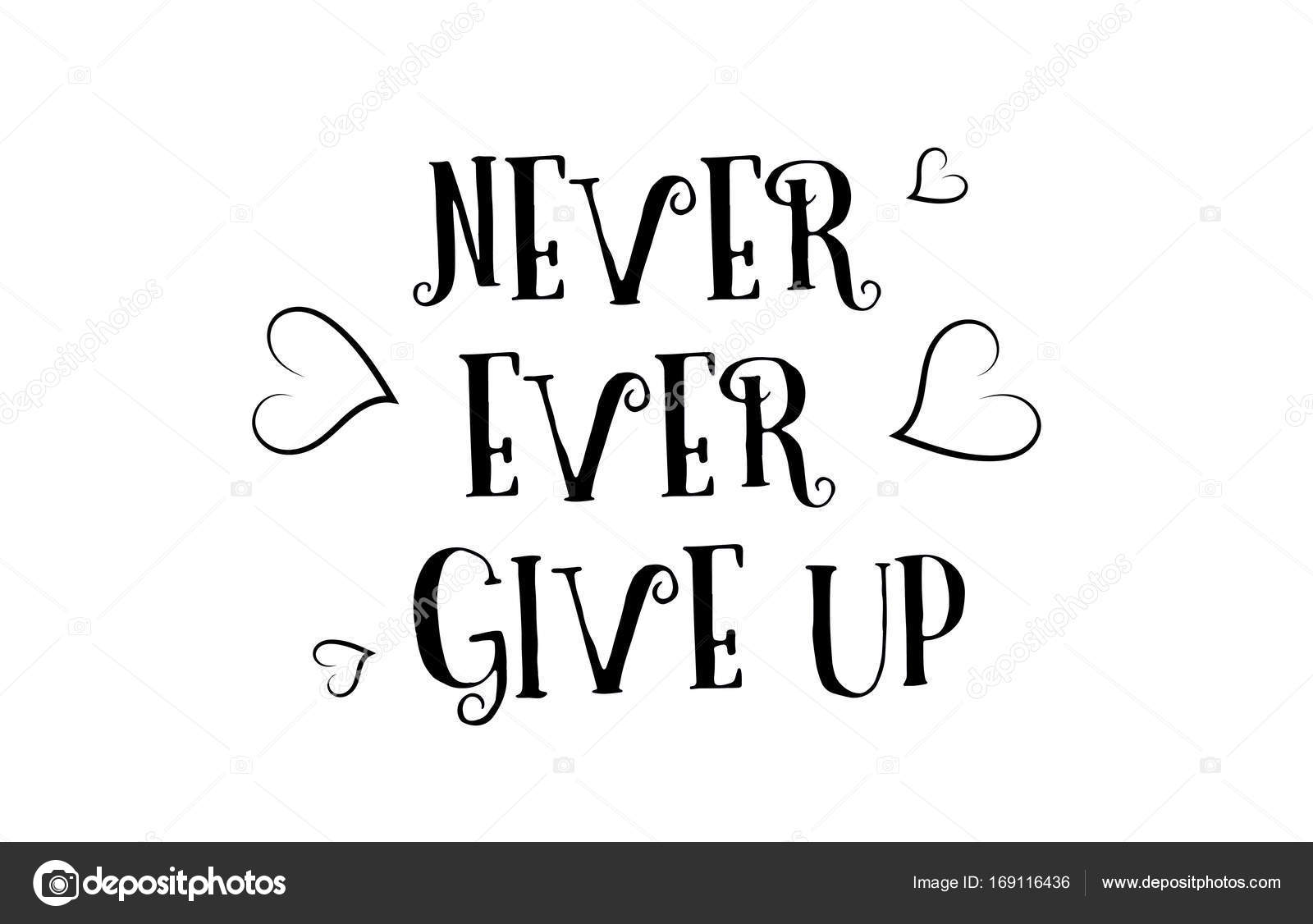 Never Ever Give Up Love Quote Logo Greeting Card Poster Design