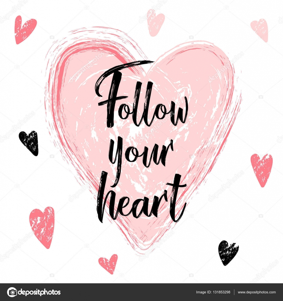 Handwriting Calligraphy Follow Your Heart Hand Drawn