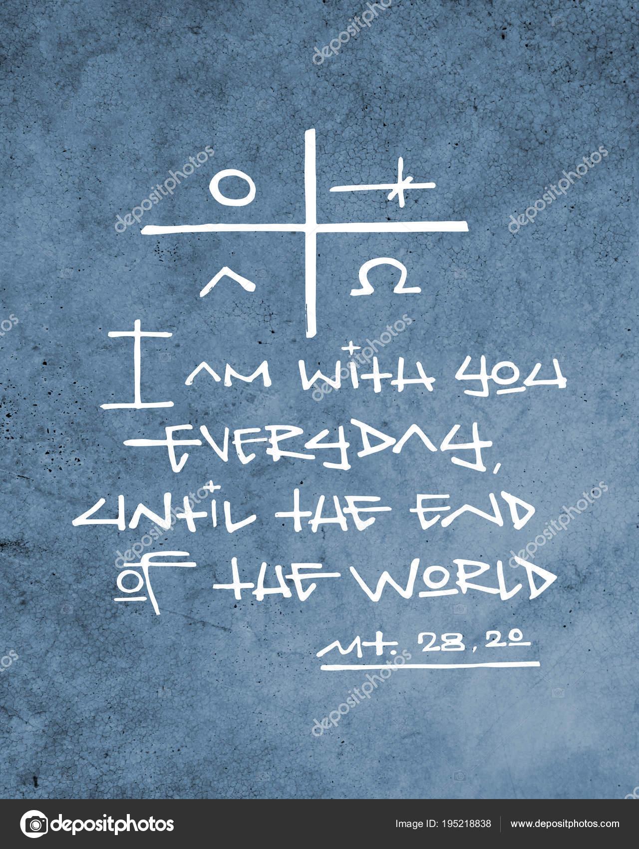 Ich Bin Bei Euch Jeden Tag Bis Zum Ende Der Welt