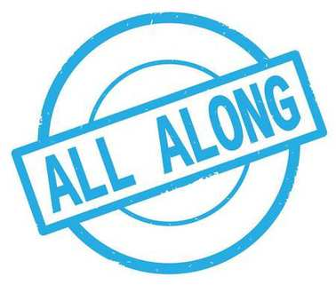 ALL ALONG text, written on cyan simple circle stamp.
