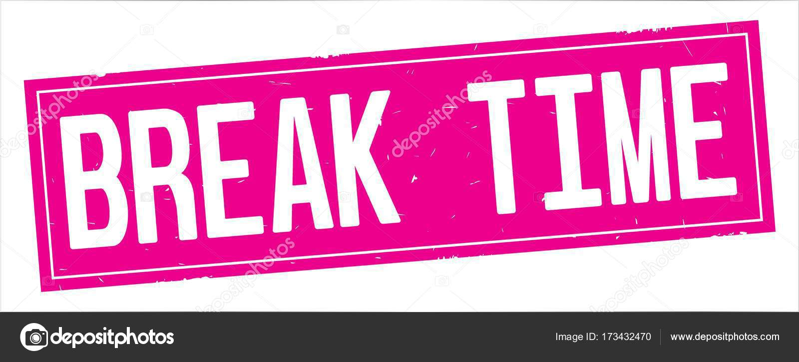 BREAK TIME Text On Full Pink Rectangle Vintage Textured Stamp Sign Photo By Outchill