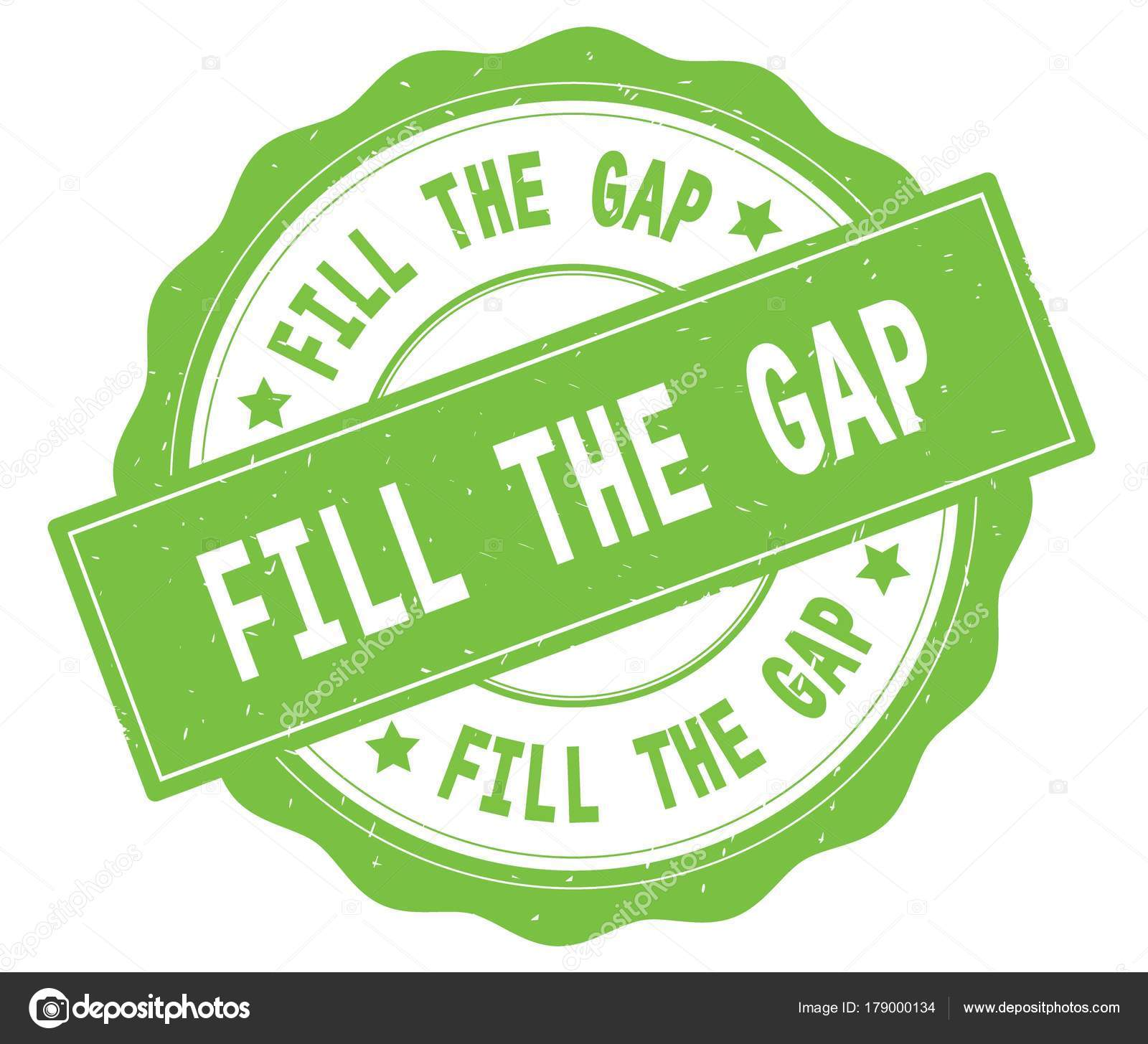 Fill The Gap Text Written On Green Round Badge Stock Photo