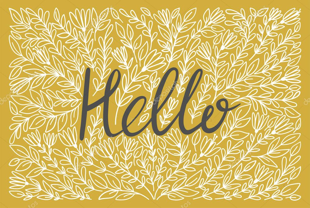 Hello lettering in hand drawn frame with flowers. Handwritten vector Illustration. Hello card