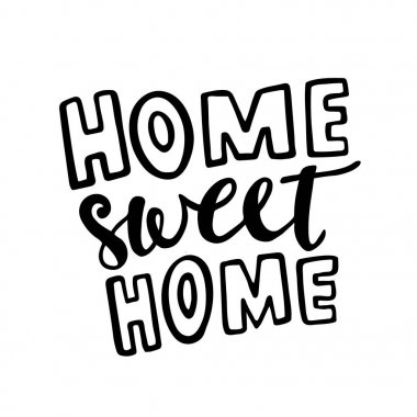 Home Sweet Home vector lettering. Motivational quote. Inspirational typography.
