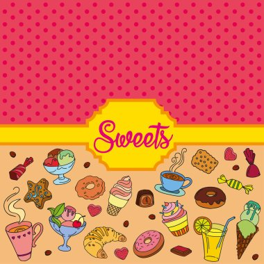 Vector set of different sweets. Sweets background