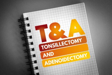 T&A - Tonsillectomy and Adenoidectomy acronym