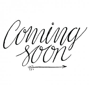 Coming Soon. Positive Quote Handwritten