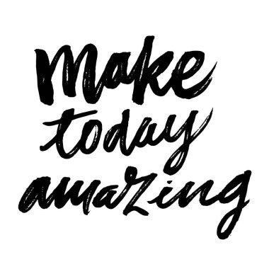 Make today amazing.