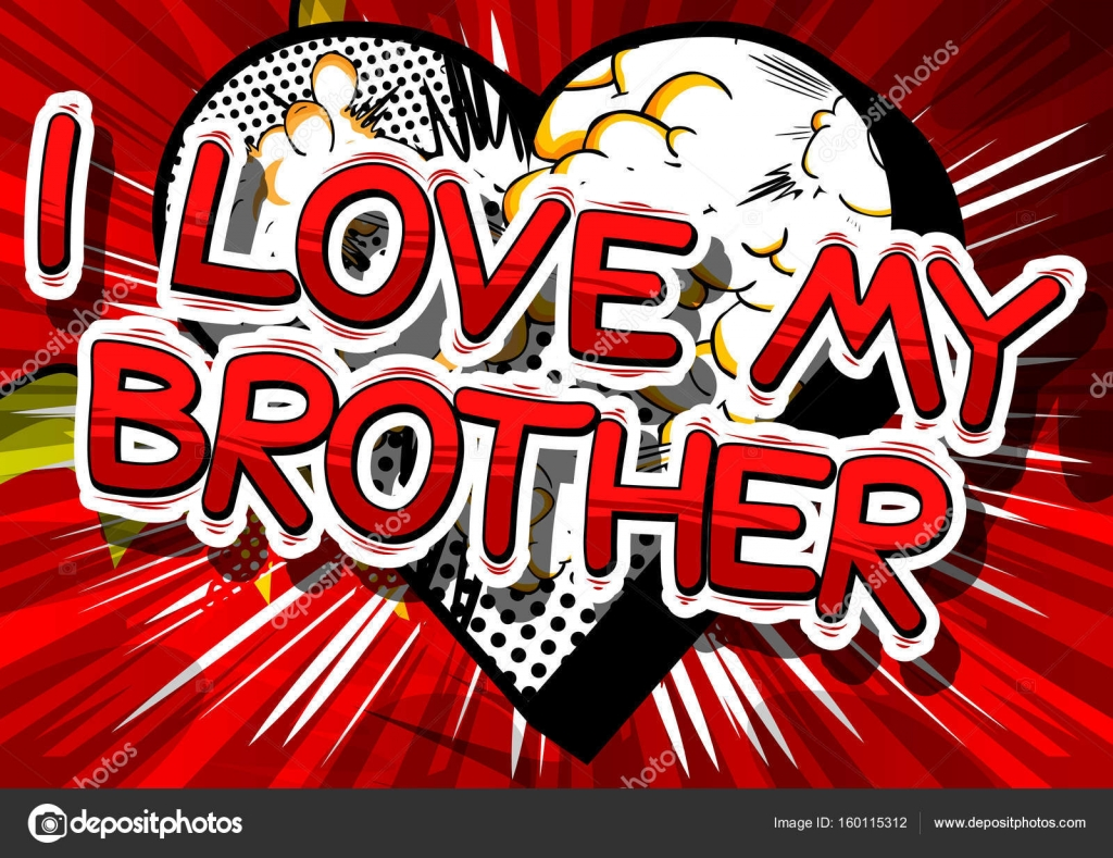 I Love My Brother Comic Book Style Phrase On Abstract Background