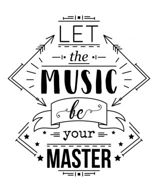 Typography poster with hand drawn elements. Let the music be your master. Inspirational quote. Concept design for t-shirt, print, card. Vintage vector illustration