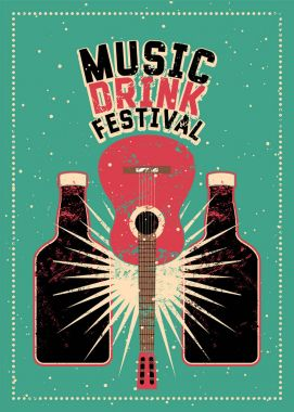 Music and Drink Festival typographic grunge poster design with guitar and bottles. Retro vector illustration.