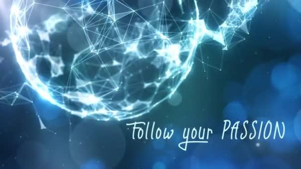 4k Hintergrundschleife mit einer blauen Atmosphäre gefüllt mit animierten Plexusformen und -partikeln und einer animierten Botschaft darüber, wie man seiner Leidenschaft in einer Schleife folgt.