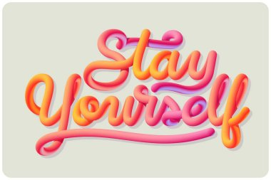 Motivational quote Stay Yourself