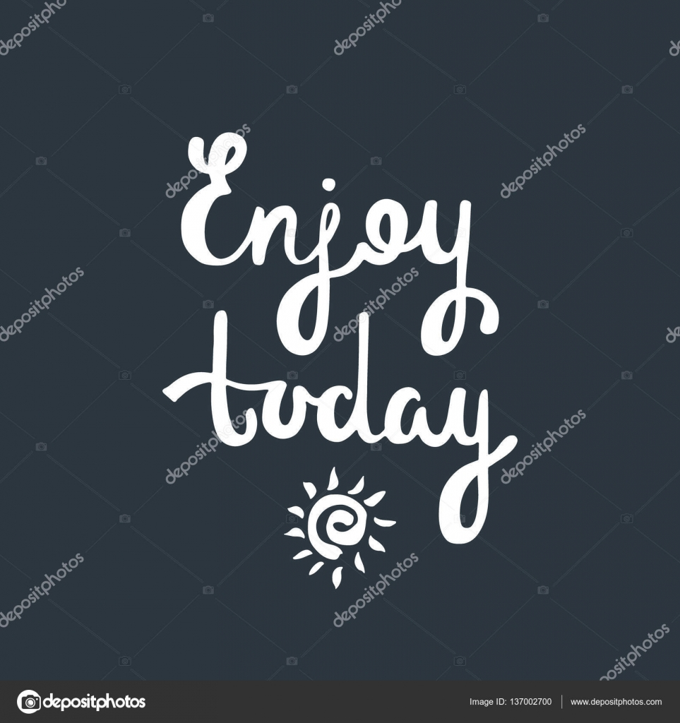 Quote For Today About Happiness Classy Enjoy Todayinspirational Quote About Happiness Stock Vector