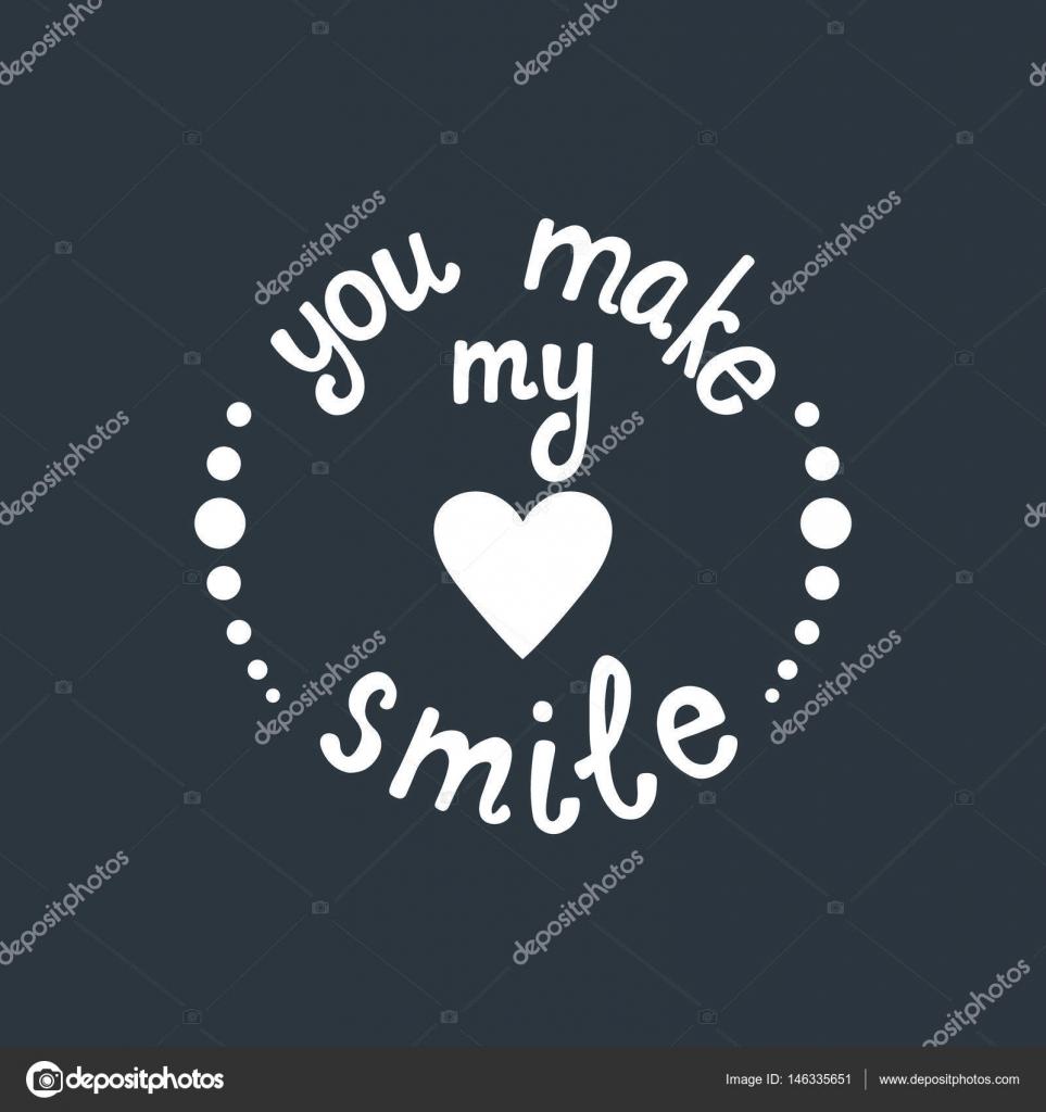 Haces Mi Corazon Letras De La Sonrisa Cita Romantica Sobre El Amor