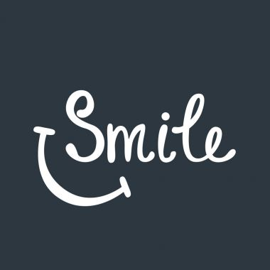 Smile. Inspirational quote about happy.