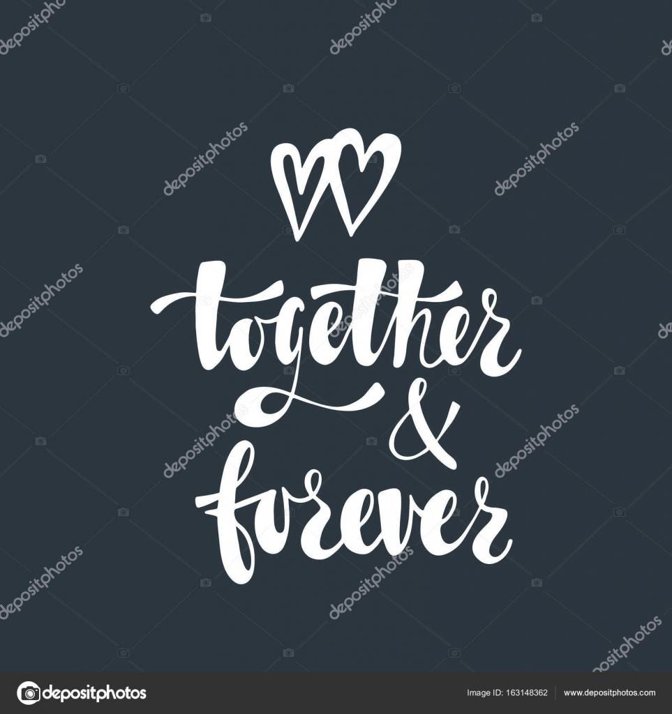 Juntos E Para Sempre Frase Manuscrita Romantica Sobre O Amor Com O