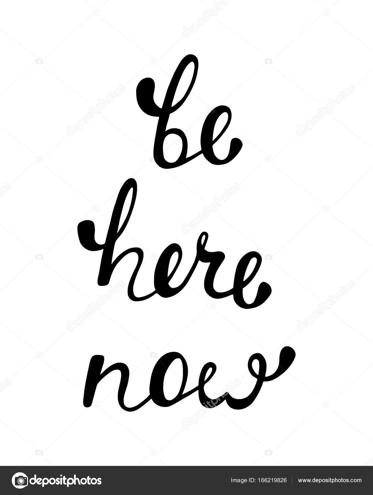 Images Be Here Now Be Here Now Inspirational Quote About