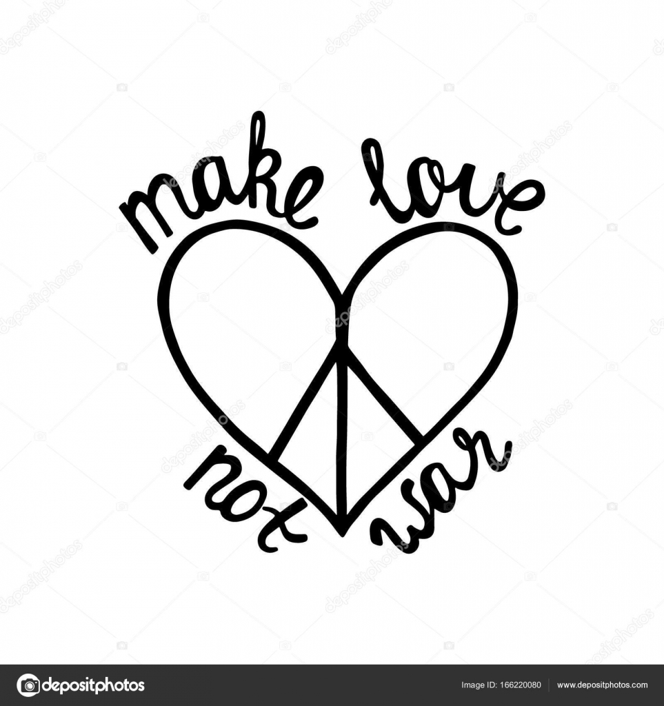 Make Love, Not War. Inspirational Quote About Peace. Modern Calligraphy  Phrase With Hand Drawn Sign Pacifism Heart. Lettering In Boho Style For  Print And ...