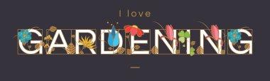 I Love Gardening typographic sign