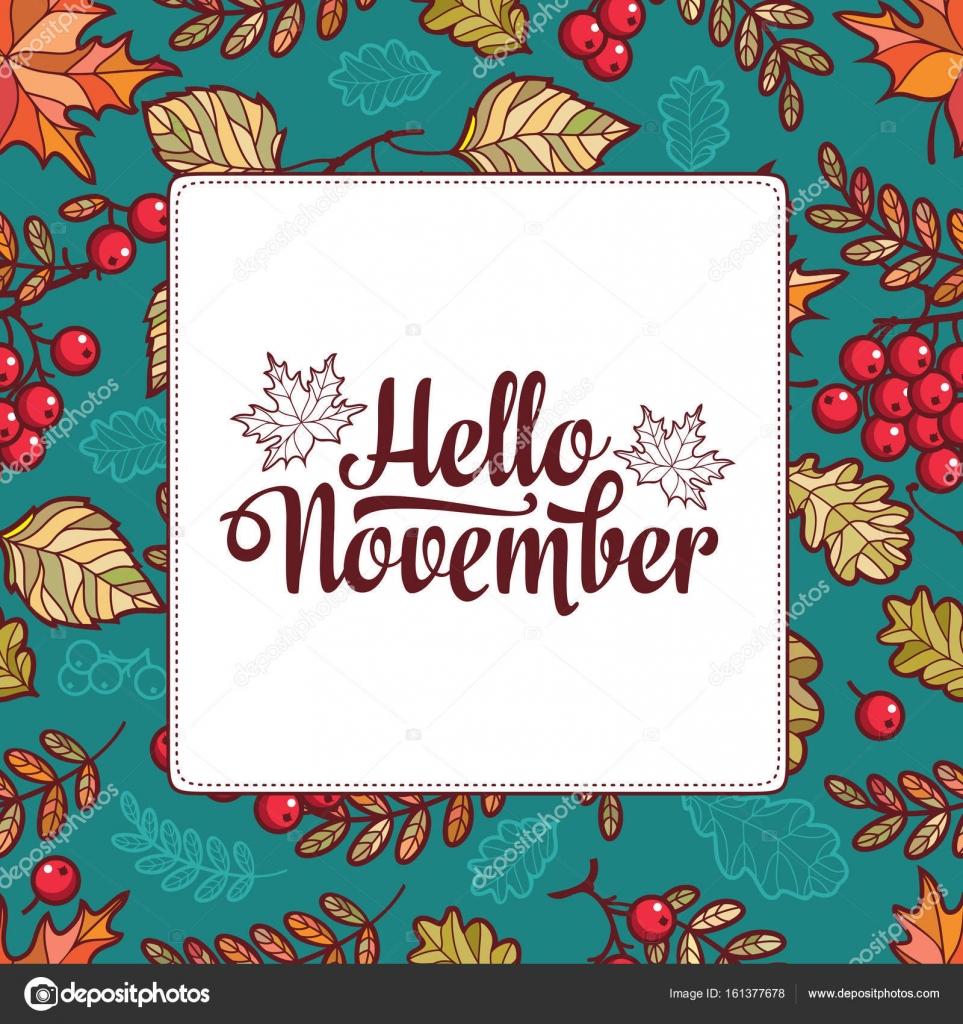 Hello November. Autumn Leaf Ornamental Frame. Forrest Leafy Background.  Abstract Texture. Nature Decoration, Woodland Template. Rowan, Maple,  Birch, Oak.