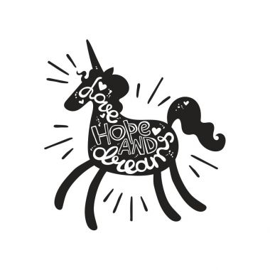 Love hope and dreams. Lettering. Unicorn silhouette. Isolated vector object on white background.