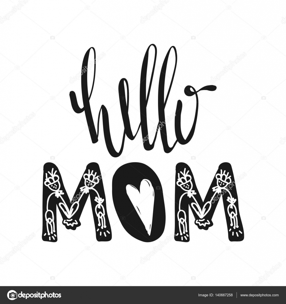 Hello Mom Motivational Quotes Sweet Cute Inspiration