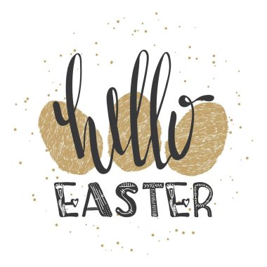 Hello easter lettering modern calligraphy style. Hand written Easter phrases .Greeting card text templates with Easter eggs. Happy easter lettering modern calligraphy style. Vector
