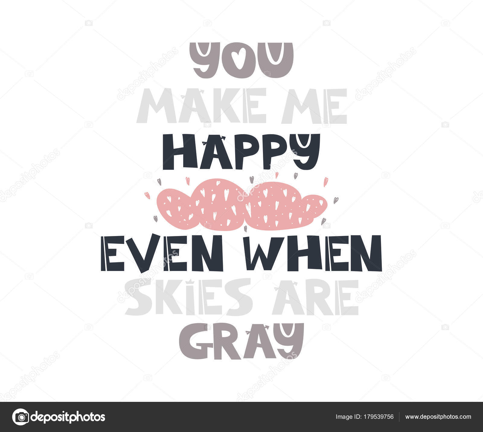 You Make Me Happy Even When Skies Are Gray Quote Stock Vector