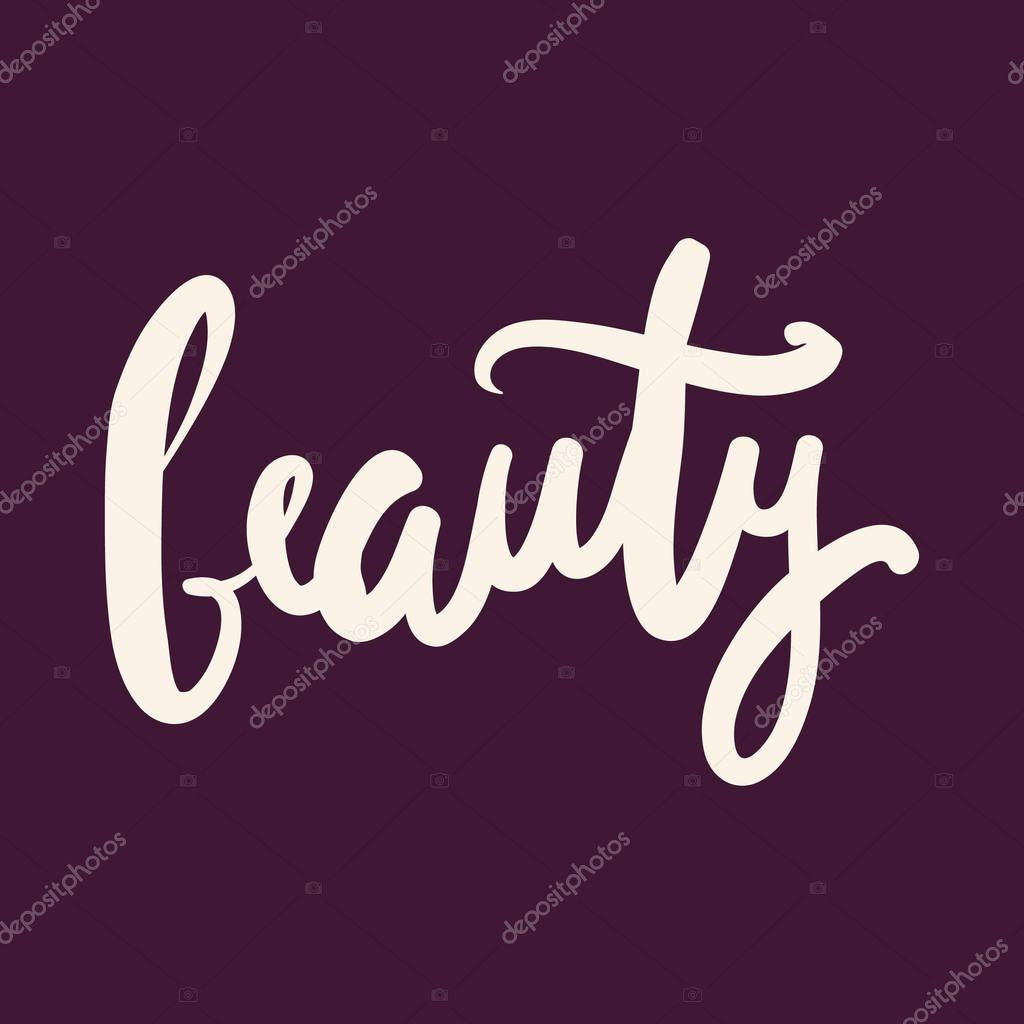Beauty.Modern calligraphic style. Hand lettering and custom typo