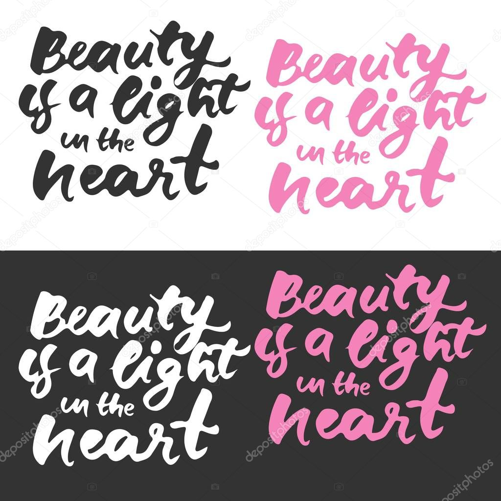 Beauty is a light in the heart. Modern calligraphic style. Hand lettering and custom typography for your design
