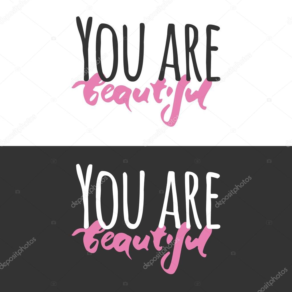 You are beautiful. Modern calligraphic style. Hand lettering and custom typography for your design