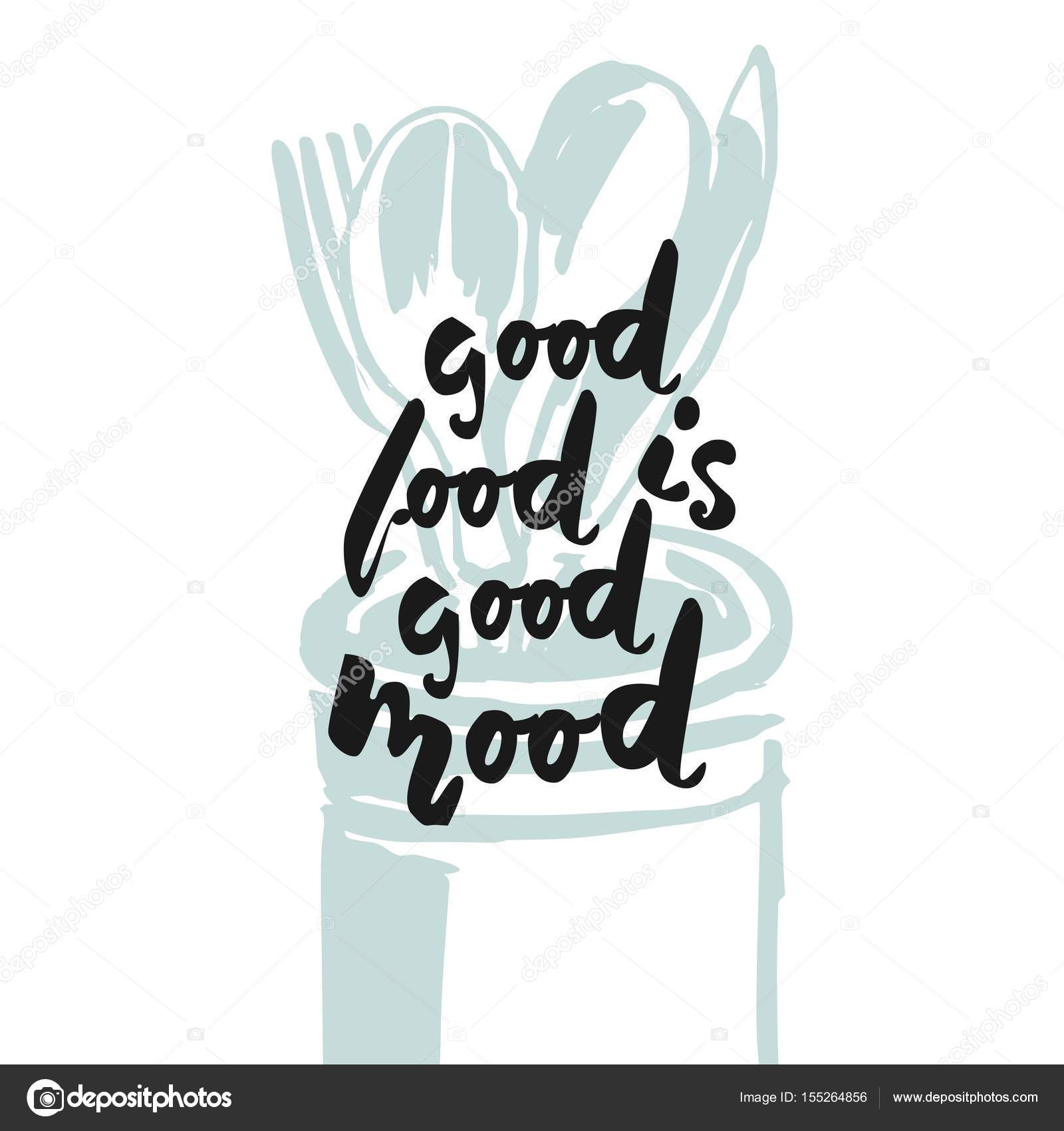 Good Food Is Good Mood Hand Lettering For Restaurants Cafe