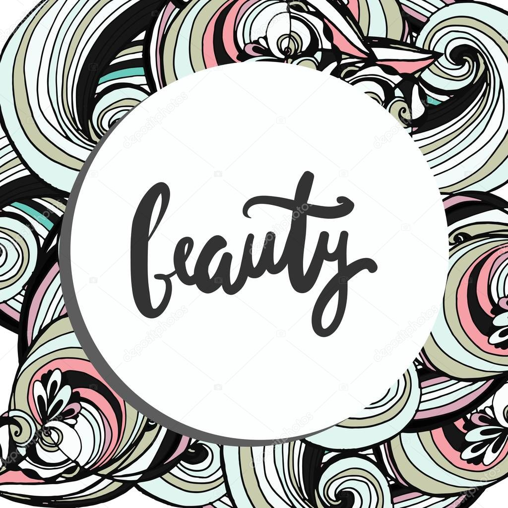 Beauty.Modern calligraphic style. Hand lettering and custom typography for your design