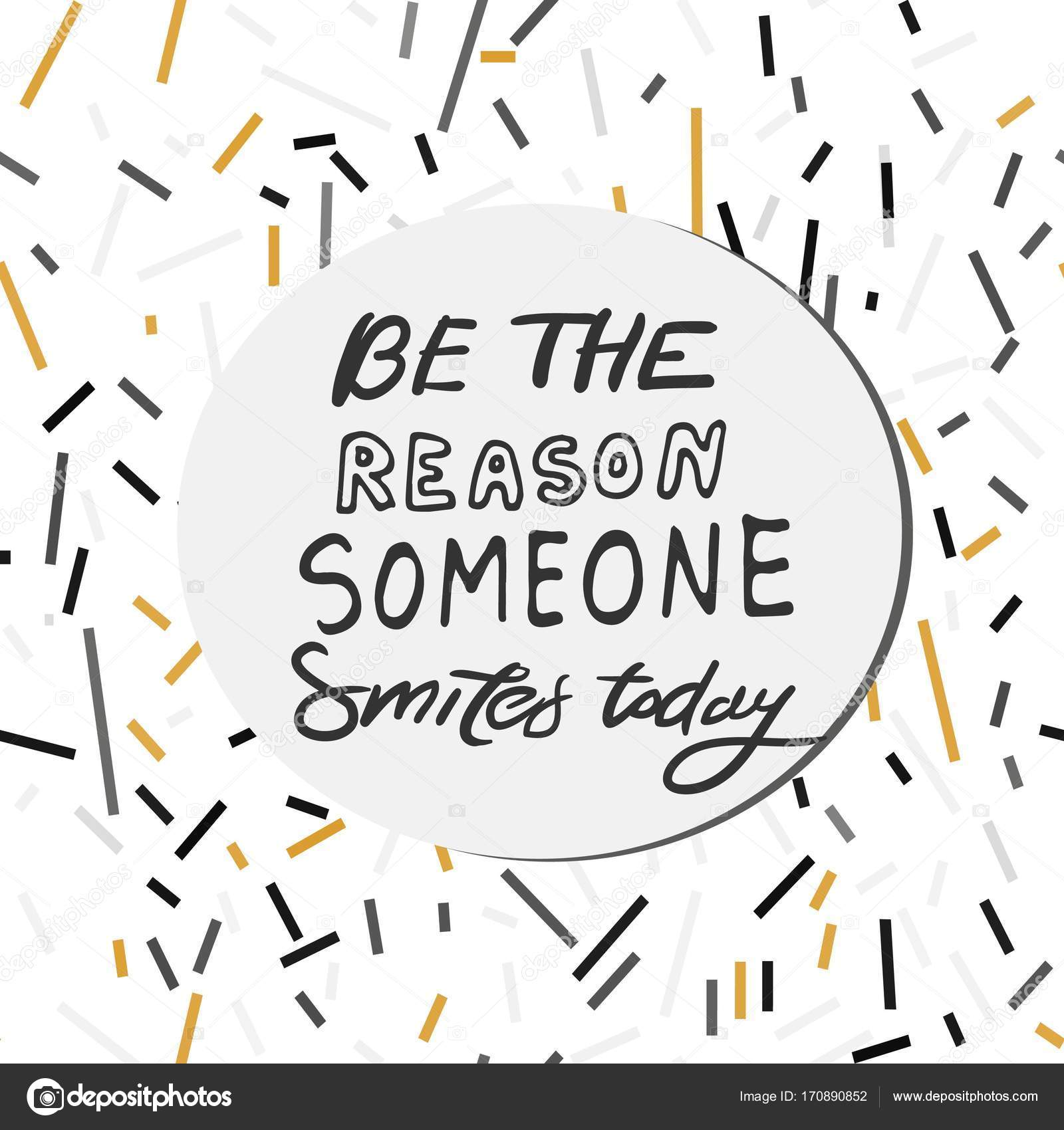 Quote Poster, Inspirational Words, Motivate Saying. Be The Reason Someone  Smiles Today. U2014 Vector By VeronikaM